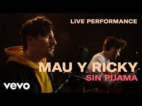 Mau y Ricky -  Sin Pijama  Official Performance   Vevo