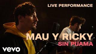 Mau y Ricky - Sin Pijama Live Performance | Vevo