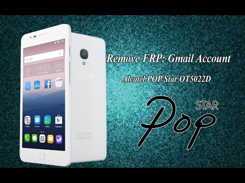 How to Remove Gmail Account FRP Android Phone, Alcatel POP Star 5022D