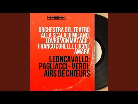 """Pagliacci, Act I, Scene 1: """"Un Grande Spettacolo!"""" (Canio, Coro, Tonio, Beppe)"""