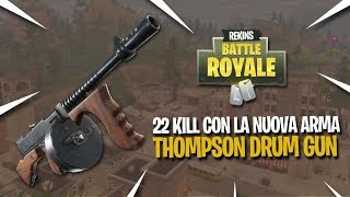 22 KILLS CON LA NUOVA ARMA - DRUM GUN - FORTNITE ITA