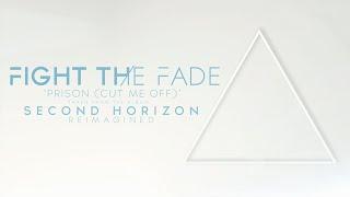 Fight The Fade - Prison (Cut Me Off)