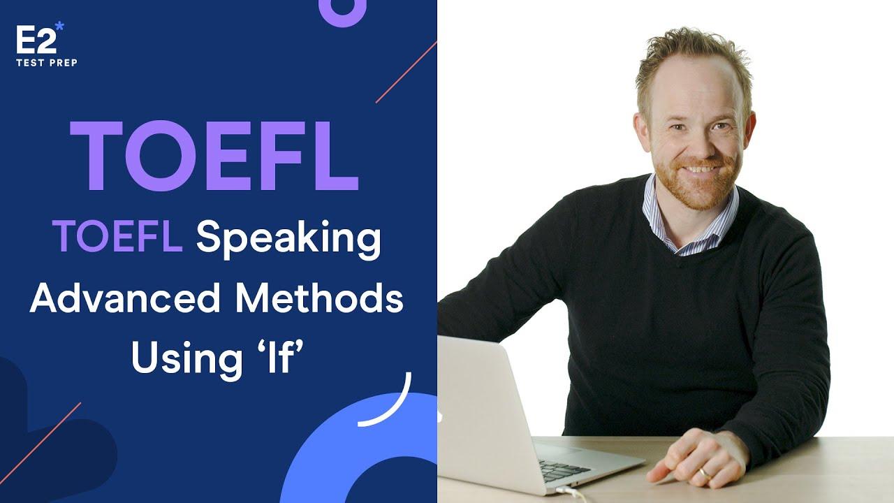 Advanced Methods for TOEFL Speaking using 'If'