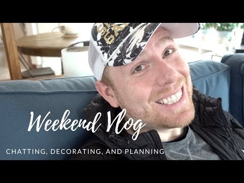 2018 Vlog 6 chatting, decorating, & planning