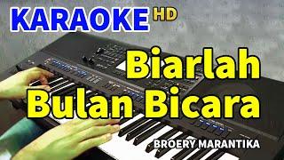 BIARLAH BULAN BICARA - Broery Marantika | KARAOKE HD