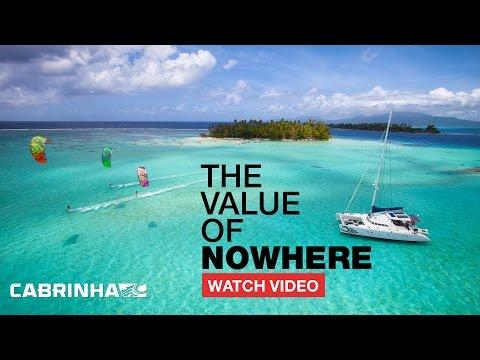 Value Of Nowhere (Cabrinha Kitesurfing Film)