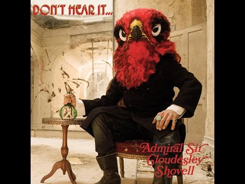 Admiral Sir Cloudesley Shovell - Don't Hear It... Fear It! (2012) Full Album