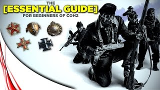 THE ESSENTIAL GUIDE! - Company of Heroes 2 Beginner Guide