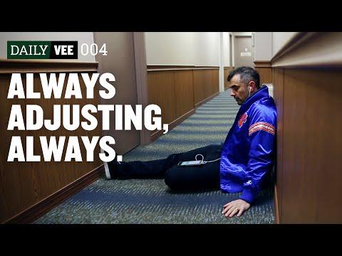 ALWAYS ADJUSTING, ALWAYS | DailyVee 004
