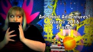 Ani-Chart Adventures! Winter 2016 Anime Season