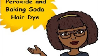 How to dye natural hair with Peroxide and Baking soda!