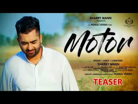 Sharry Mann - Motor (Full Video Song) | Latest Punjabi Song 2018