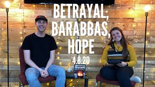 Betrayal, Barabbas, and Hope -ESM Service 4.8.20