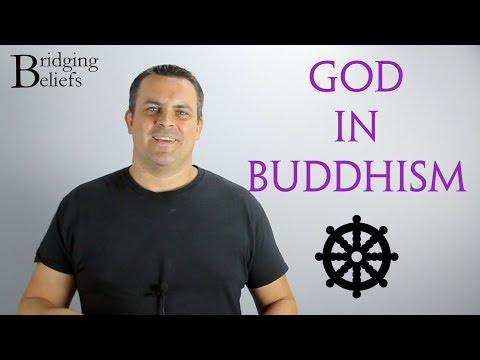 Is the Buddha Agnostic? God in Buddhism - Bridging Beliefs