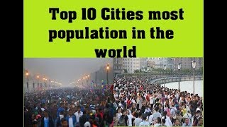 top 10 most cities population in the world