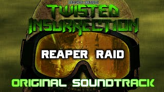 Twisted Insurrection OST - Reaper Raid