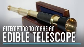 Can You Make an Edible Telescope? | How to Make Everything: Telescope