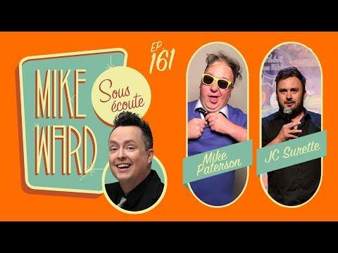 MIKE WARD SOUS ÉCOUTE #161 – (Mike Paterson et JC Surette)