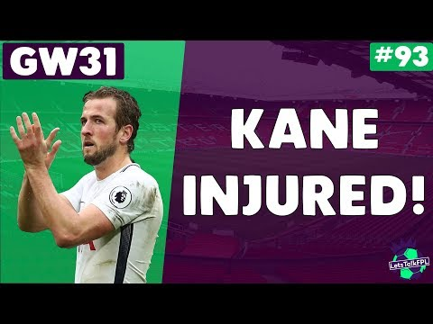 KANE INJURED! | Gameweek 31 | Let's Talk Fantasy Premier League 2017/18 #93