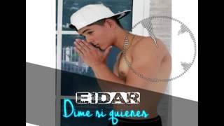 Eidar - Dime si quieres