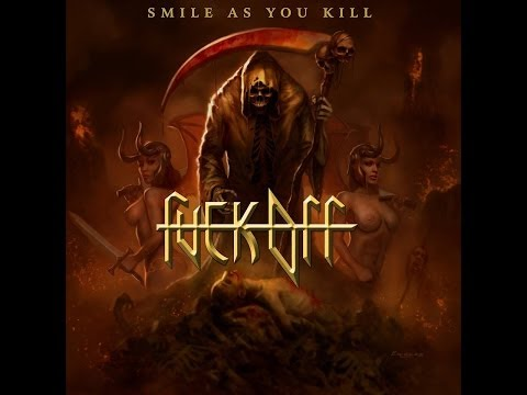 Fuck Off - Smile as You Kill [Full Album] 2013