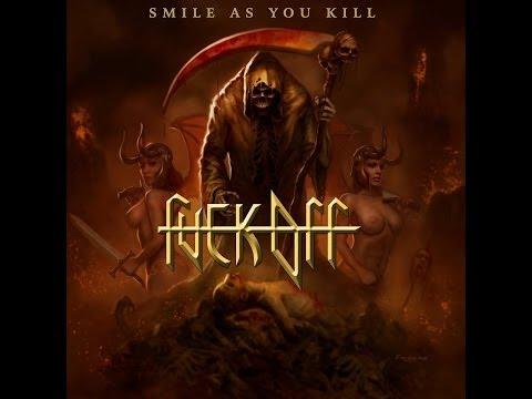 Fuck Off - Smile as You Kill [Full Album] 2013