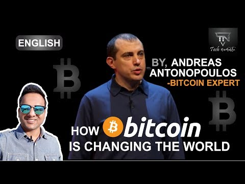 How Bitcoin is changing the world by Bitcoin Expert Andreas Antonopoulos