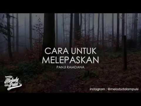 Melody Dalam Puisi-Cara Untuk Melepaskan-Panji Ramdana-HD 2018