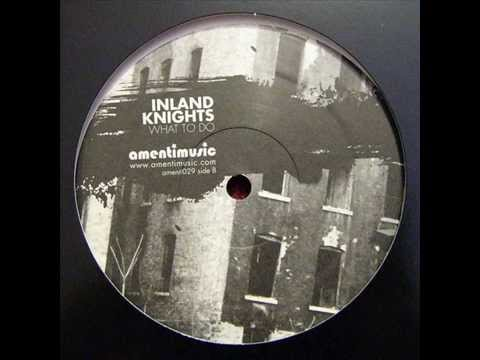 Inland Knights  -  What To Do
