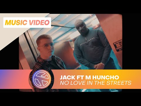 JACK X M HUNCHO – NO LOVE IN THE STREETS