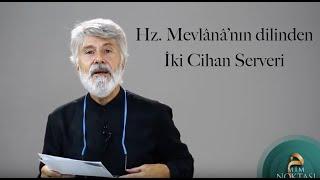 Hz. Mevlânâ'nın Dilinden İki Cihan Serveri