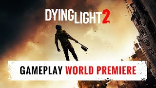 Dying Light 2 - E3 2018 Gameplay World P...
