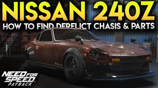 FINDING DERELICT CARS : NISSAN 240Z CUSTOMIZATION - Need For Speed Payback How To Find Derelicts