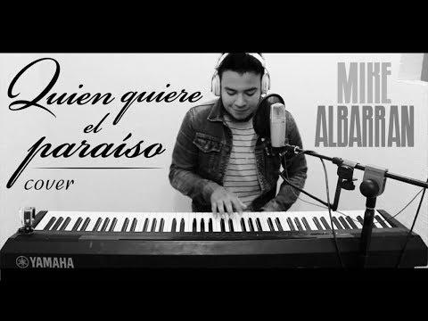 Quién quiere el paraíso / Edgar Oceransky / Mike Albarrán (cover)