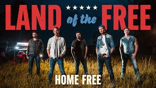 Home Free - Land Of The Free