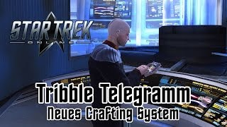 STAR TREK ONLINE [DE] [HD] - Tribble Telegramm - Neues Crafting System