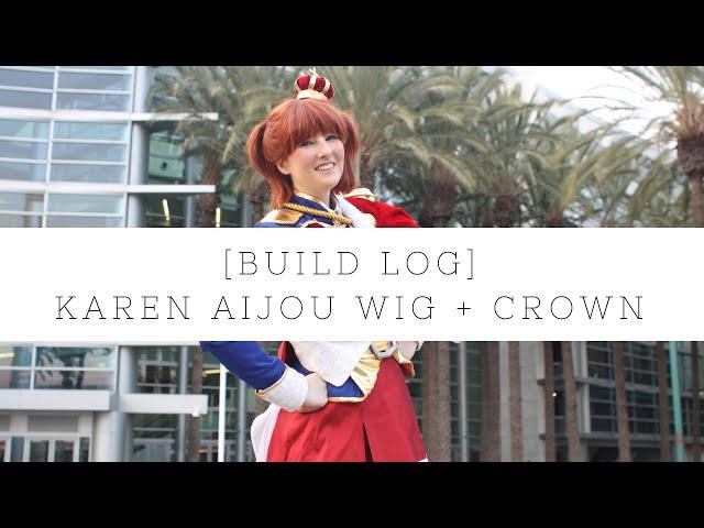 ☆[Build Log] Karen Aijou - Wig & Crown☆