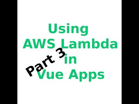 How to use AWS Lambda functions in your Vue app. Part 3 thumbnail