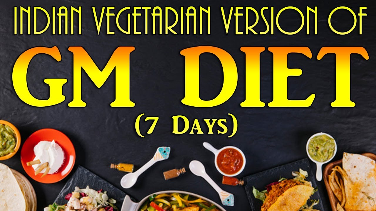 Indian Vegetarian Version Of Gm Diet Plan 7 Days Gm Diet Youtube