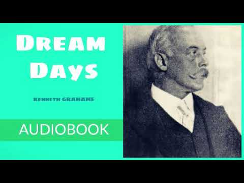 Dream Days by Kenneth Grahame - Audiobook