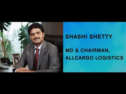 In conversation with Shashi Shetty, Chairman, All Cargo Logistics