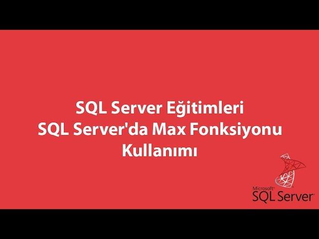 SQL Server'da Max Fonksiyonu Kullanımı