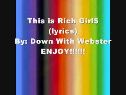 Down With Webster ~ Rich Girl$ (Lyrics)