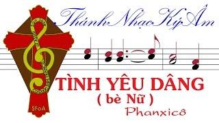 TÌNH YÊU DÂNG (bè Nữ) Phanxicô | Tinh Yeu Dang be Nu | Phanxico