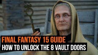 Final Fantasy 15 guide - How to unlock the 8 vault doors