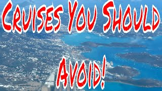 Cruises You Should Avoid and Why Plus Finding Your Perfect Cruise