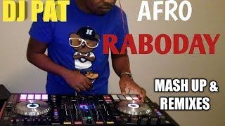 AFROBEAT MASHUP AND REMIX BY DJ PAT 2019