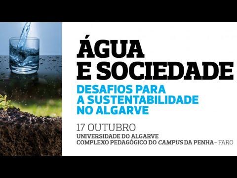ENCONTRO SOBRE «ÁGUA E SOCIEDADE»: DESAFIOS PARA A SUSTENTABILIDADE NO ALGARVE