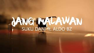 [4.17 MB] Jang Malawan (Stop KDRT) || Suku Dani ft Aldo Bz - Official Lyric Video