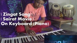 Download Hindi Video Songs - Zingat Song | Sairat Movie | On  Piano (Keyboard)